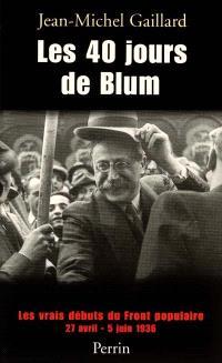 Les 40 jours de Blum, les vrais débuts du Front populaire : 27 avril-7 juin 1936