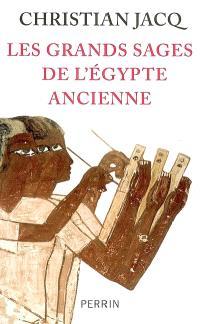 Les grands sages de l'Egypte ancienne : d'Imhotep à Hermès