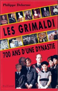 Les Grimaldi : 700 ans d'une dynastie