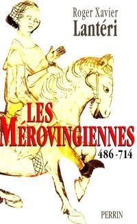 Les Mérovingiennes : 486-714