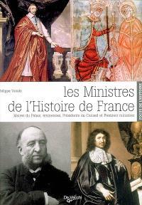 Les ministres de l'histoire de France : maires du palais, éminences, présidents du conseil et premiers ministres