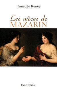 Les nièces de Mazarin : moeurs et caractères au XVIIe siècle