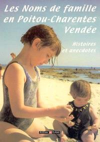 Les noms de famille en Poitou-Charentes, Vendée : histoires et anecdotes