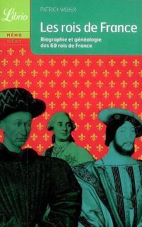 Les rois de France : biographie et généalogie des 69 rois de France