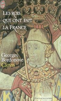 Les rois qui ont fait la France. Volume 1, Clovis : roi des Francs saliens, 465-511