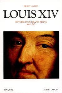 Louis XIV : 1643-1715, histoire d'un grand règne