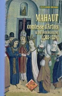 Mahaut, comtesse d'Artois et de Bourgogne (1302-1329)