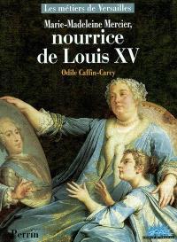 Marie-Madeleine Mercier, nourrice de Louis XV