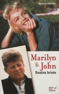 Marilyn & John : destins brisés