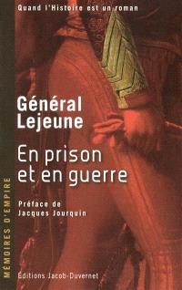 Mémoires du Général Lejeune. Volume 2, En prison et en guerre : à travers l'Europe : 1809-1814