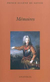 Mémoires du prince Eugène de Savoie : écrits par lui-même