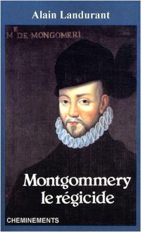 Montgommery, le régicide
