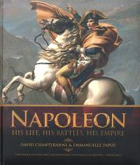 Napoleon : his life, his battles, his Empire