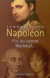 Napoléon, fils du comte de Marbeuf...