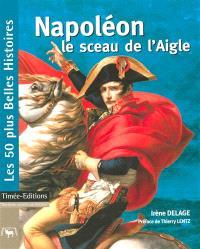 Napoléon, le sceau de l'aigle