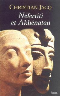 Néfertiti et Akhénaton : le couple solaire