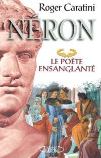 Néron : le poète ensanglanté