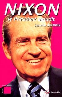 Nixon, le président maudit