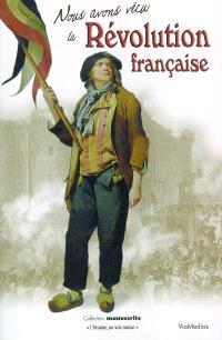 Nous avons vécu la Révolution française