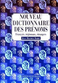Nouveau dictionnaire des prénoms : français, régionaux, étrangers