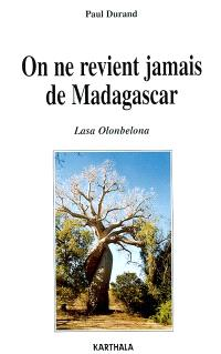 On ne revient jamais de Madagascar : Lasa Olombelona