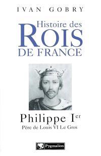 Philippe 1er : père de Louis VI le Gros