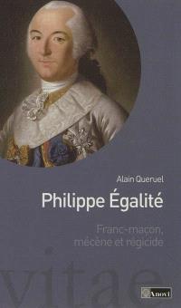 Philippe Egalité (1747-1793) : franc-maçon, mécène et régicide