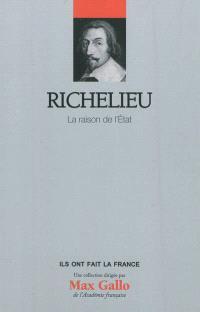 Richelieu : la raison de l'Etat