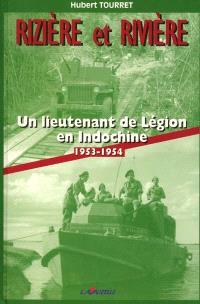 Rizière et rivière : un lieutenant de légion en Indochine 1953-1954
