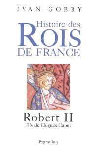 Robert II : fils de Hugues Capet