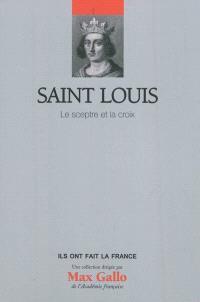 Saint Louis : le sceptre et la croix