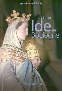 Sainte Ide de Boulogne : mère de Godefroy de Bouillon