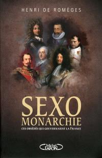 Sexomonarchie : ces obsédés qui gouvernaient la France
