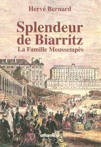 Splendeur de Biarritz : la famille Moussempès