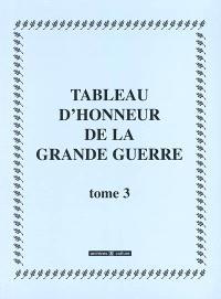 Tableau d'honneur de la Grande Guerre. Volume 3