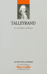 Talleyrand : un caméléon politique