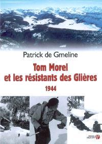 Tom Morel et les résistants des Glières, 1944