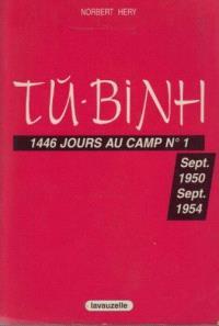Tu-Binh : 1446 jours au camp n° 1, septembre 1950-septembre 1954