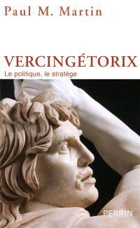 Vercingétorix : le politique, le stratège