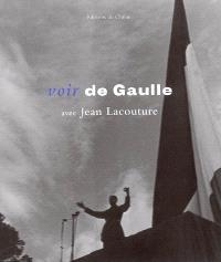 Voir de Gaulle avec Jean Lacouture