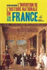 L'invention de l'histoire nationale en France : 1789-1848