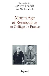 Moyen Age et Renaissance au Collège de France : leçons inaugurales