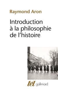 Introduction à la philosophie de l'histoire : essai sur les limites de l'objectivité historique