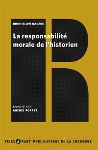 La responsabilité morale de l'historien