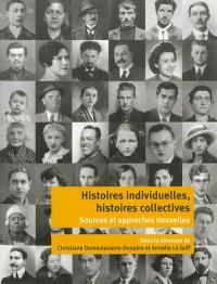 Histoires individuelles, histoires collectives : sources et approches nouvelles