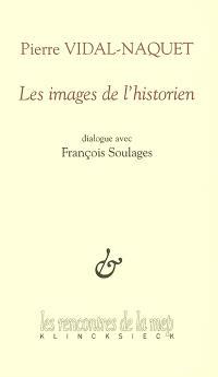 Les images de l'historien : dialogue avec François Soulages