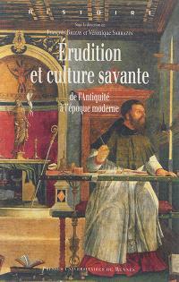 Erudition et culture savante : de l'Antiquité à l'époque moderne