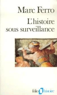 L'histoire sous surveillance : science et conscience de l'Histoire