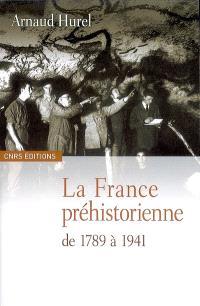 La France préhistorienne : de 1789 à 1941