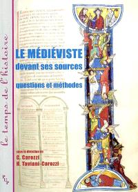 Le médiéviste devant ses sources : questions et méthodes
